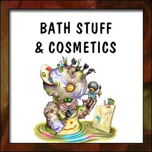 Bath Stuff and Cosmetics
